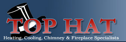 Top hat heating cooling chimney and fireplace they offer installation maintenance and repair services for fireplaces chimneys and heatingcooling systems all top hat installers are trained and teraionfo