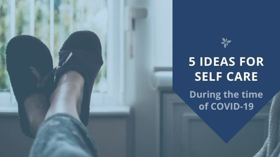 5 ideas for self care during COVID-19