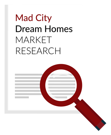Mad City Dream Homes Market Reports